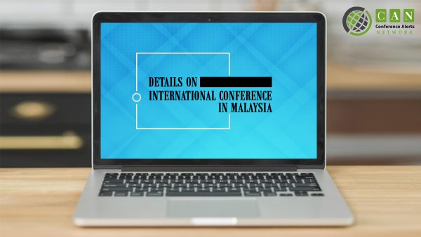 DETAILS ON INTERNATIONAL CONFERENCE IN MALAYSIA