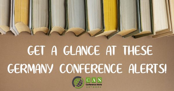 GET A GLANCE AT THESE GERMANY CONFERENCE ALERTS!