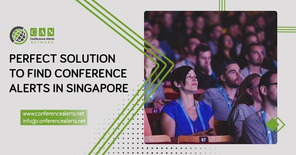 PERFECT SOLUTION TO FIND CONFERENCE ALERTS IN SINGAPORE