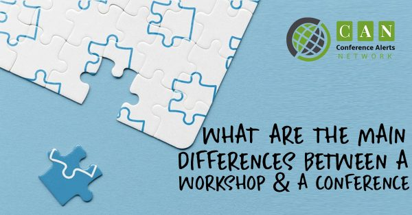 WHAT ARE THE MAIN DIFFERENCES BETWEEN A WORKSHOP AND A CONFERENCE?