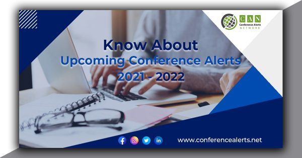 Know About Upcoming Conference Alerts 2021-2022